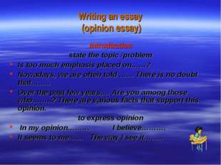 Writing an essay (opinion essay) Introduction state the topic /problem Is too