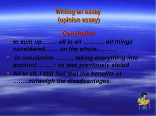 Writing an essay (opinion essay) Conclusion to sum up…….. all in all ……….. al