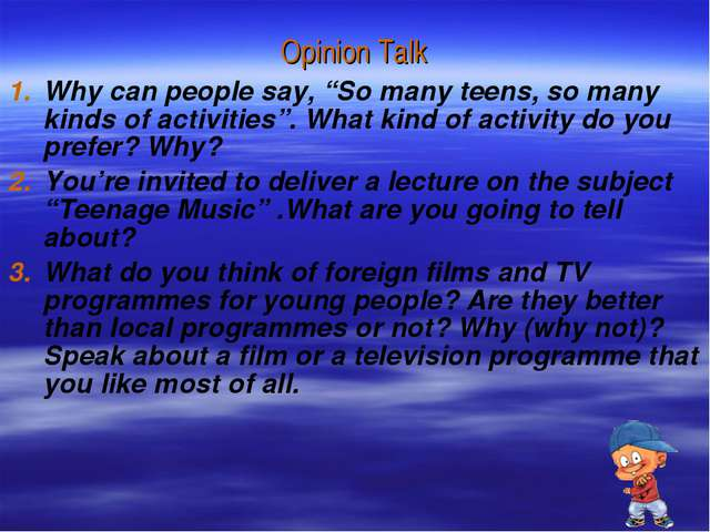 "Why can people say, ""So many teens, so many kinds of activities"". What kind o..."