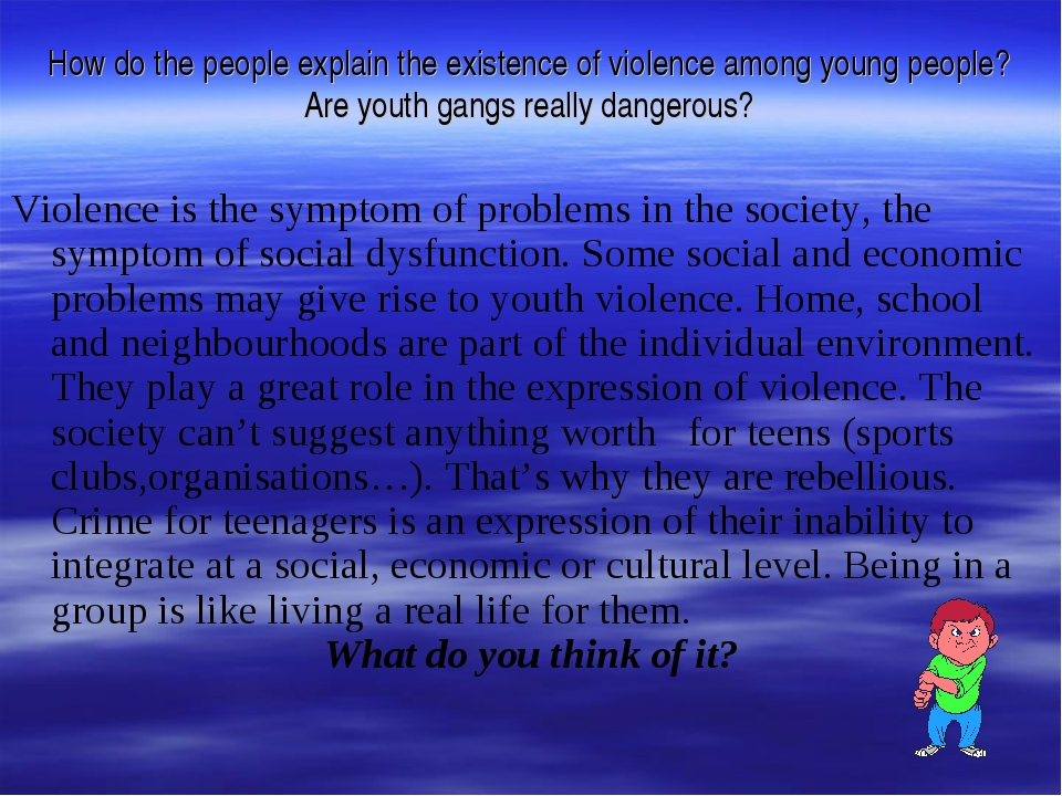How do the people explain the existence of violence among young people? Are y...