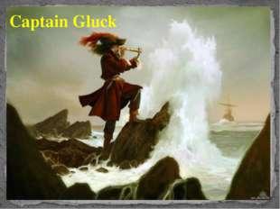 Captain Gluck