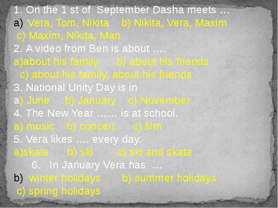 1. On the 1 st of September Dasha meets … Vera, Tom, Nikita b) Nikita, Vera,...