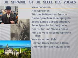 Viele bedeuten: Alle Sprachen Für das Mütterchen Europa. Diese Sprachen wider