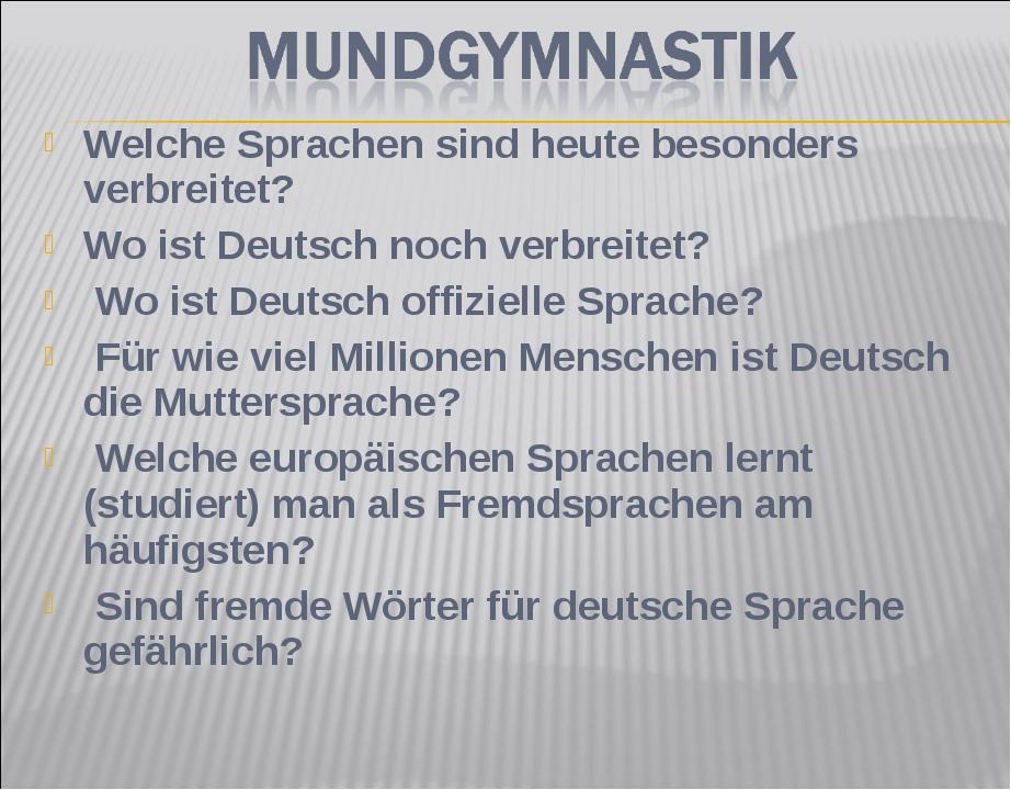 Welche Sprachen sind heute besonders verbreitet? Wo ist Deutsch noch verbreit...