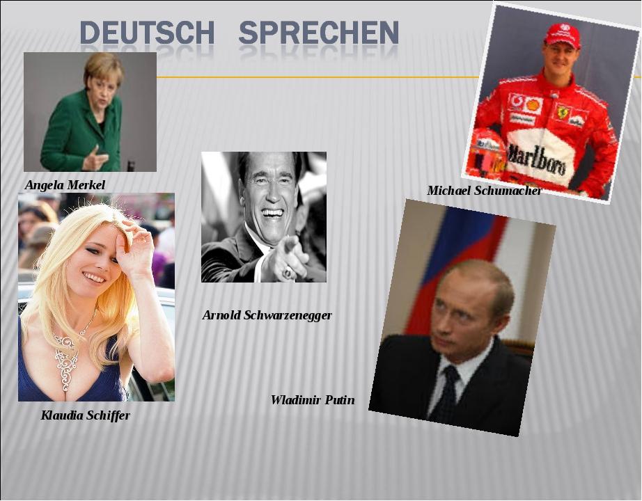 Angela Merkel Arnold Schwarzenegger Michael Schumacher Wladimir Putin Klaudia...