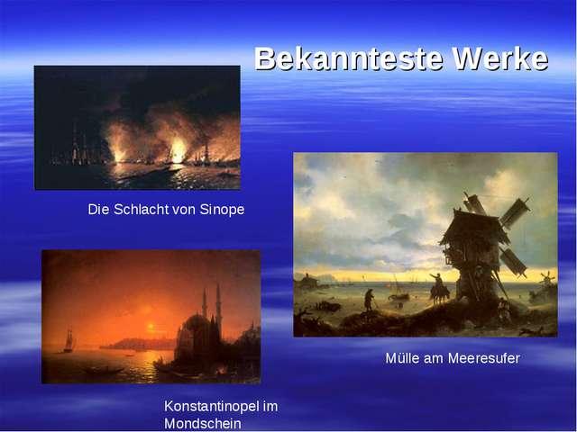 Bekannteste Werke Konstantinopel im Mondschein Mülle am Meeresufer Die Schlac...