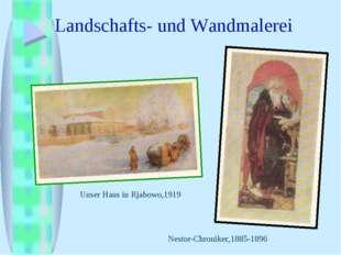 Landschafts- und Wandmalerei Unser Haus in Rjabowo,1919 Nestor-Chroniker,1885