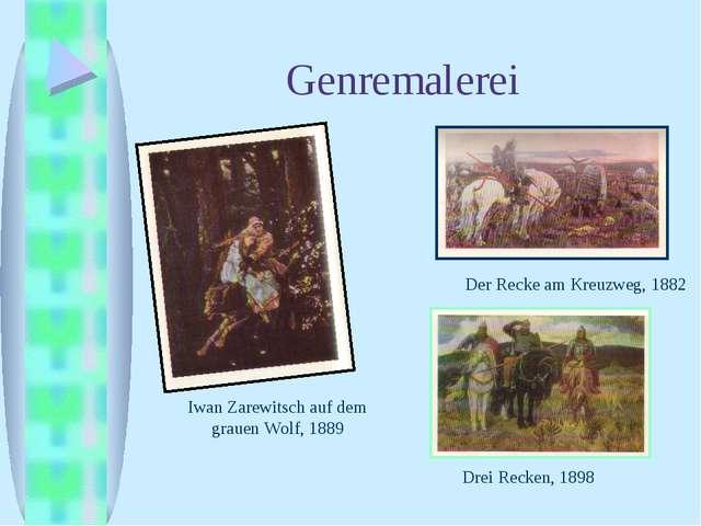 Genremalerei Iwan Zarewitsch auf dem grauen Wolf, 1889 Der Recke am Kreuzweg,...