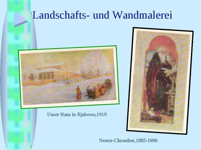 Landschafts- und Wandmalerei Unser Haus in Rjabowo,1919 Nestor-Chroniker,1885...