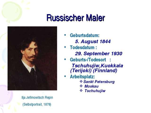 Russischer Maler  Geburtsdatum: 5. August 1844 Todesdatum : 29. September 19...