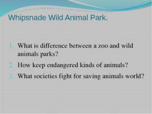 Whipsnade Wild Animal Park. What is difference between a zoo and wild animals
