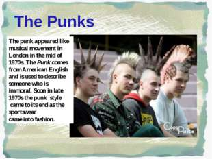 The Punks The punk appeared like musical movement in London in the mid of 19