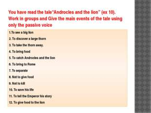 "You have read the tale""Androcles and the lion"" (ex 10). Work in groups and Gi"
