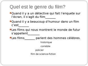 Quel est le genre du film? Quand il y a un détective qui fait l'enquete sur l