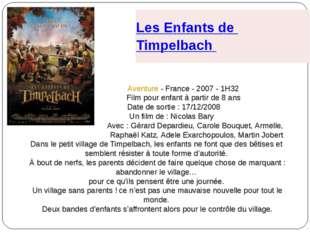 Aventure - France - 2007 - 1H32 Film pour enfant à partir de 8 ans Date de s