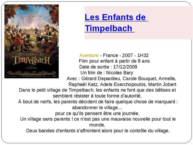 Aventure - France - 2007 - 1H32 Film pour enfant à partir de 8 ans Date de s...