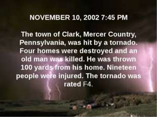NOVEMBER 10, 2002 7:45 PM The town of Clark, Mercer Country, Pennsylvani