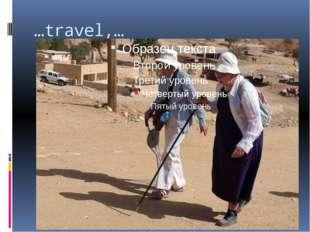 …travel,…