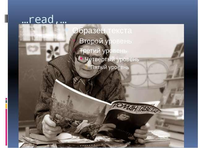 …read,…