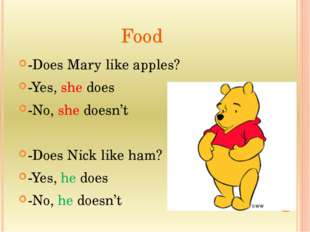 Food -Does Mary like apples? -Yes, she does -No, she doesn't -Does Nick like