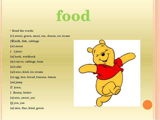 food Read the words: [i:] sweet, green, meat, tea, cheese, ice cream [ɪ] milk...