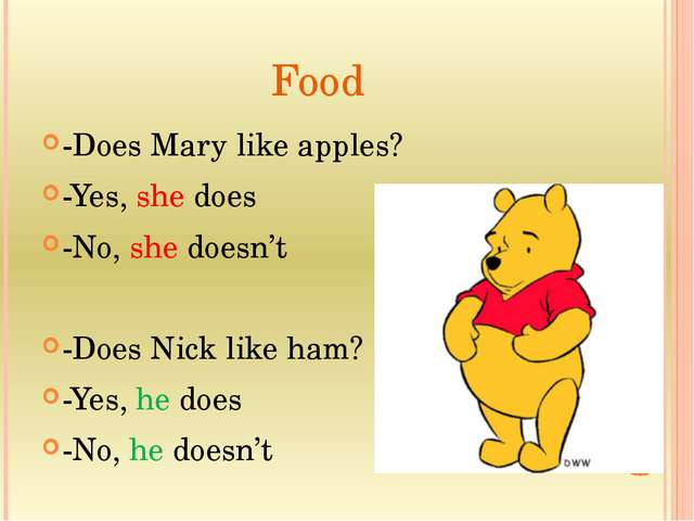 Food -Does Mary like apples? -Yes, she does -No, she doesn't -Does Nick like...