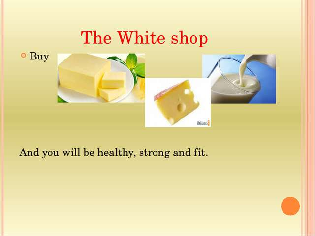 The White shop Buy And you will be healthy, strong and fit.