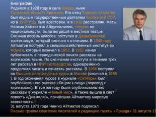 Биография Родился в 1928 году в селе Шекер, ныне Таласской области Киргизии.