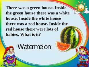 There was a green house. Inside the green house there was a white house. Insi