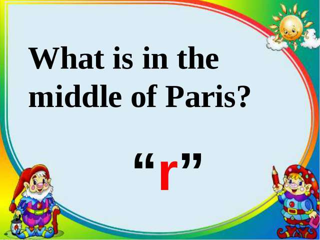 "What is in the middle of Paris? ""r"""