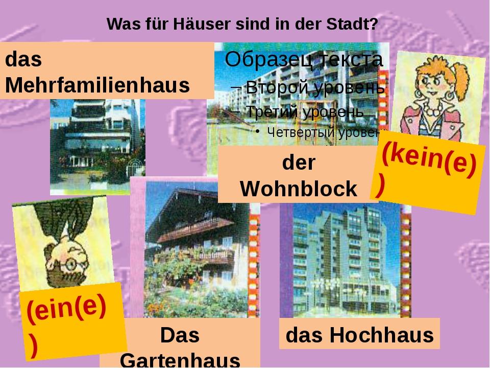 Was für Häuser sind in der Stadt? das Mehrfamilienhaus der Wohnblock Das Gart...