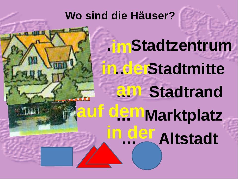 Wo sind die Häuser? … Stadtzentrum … Stadtmitte … Stadtrand … Marktplatz … Al...