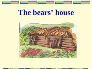 The bears' house