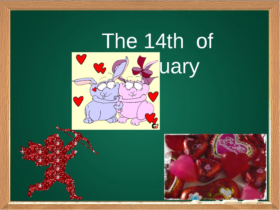 The 14th of February
