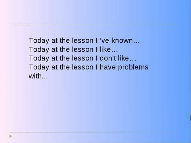 Today at the lesson I 've known… Today at the lesson I like… Today at the les...