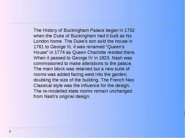 The History of Buckingham Palace began in 1702 when the Duke of Buckingham ha...