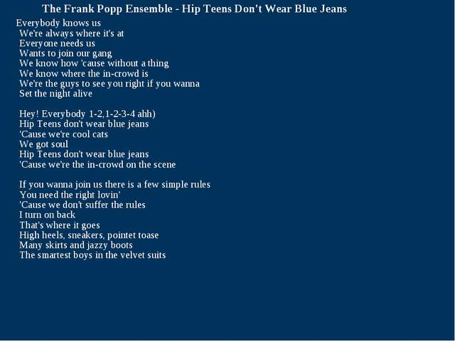 The Frank Popp Ensemble - Hip Teens Don't Wear Blue Jeans Everybody knows us...