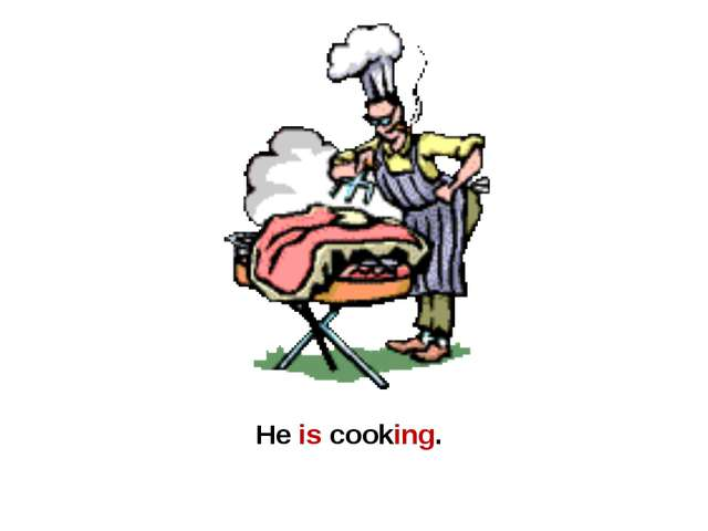 He is cooking.