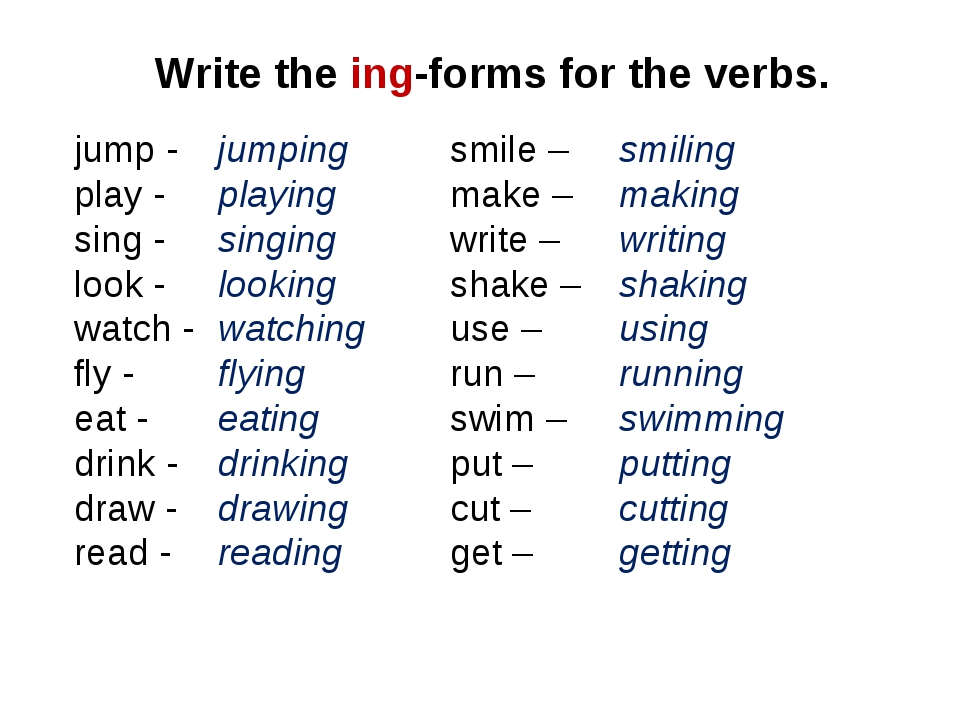 Write the ing-forms for the verbs. jump - play - sing - look - watch - fly -...