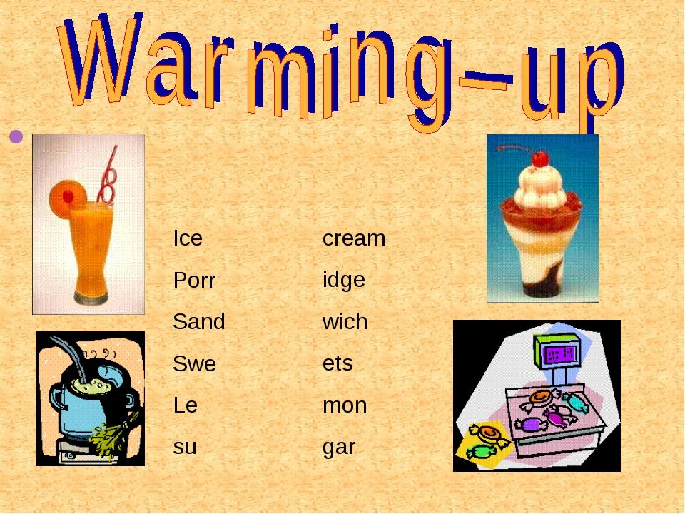 Ice Porr Sand Swe Le su cream idge wich ets mon gar
