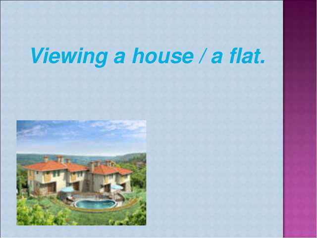 Viewing a house / a flat.