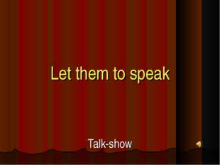Let them to speak Talk-show