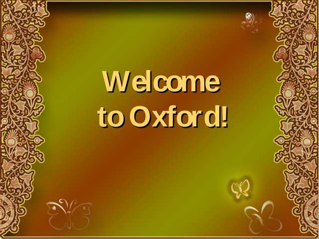 Welcome to Oxford!