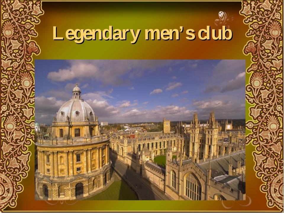 Legendary men's club