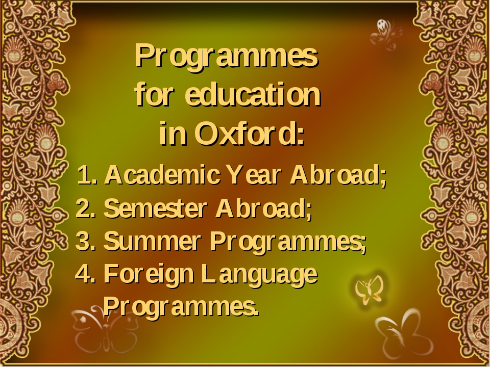 Programmes for education in Oxford: 1. Academic Year Abroad; 2. Semester Abr...
