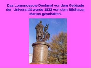Das Lomonossow-Denkmal vor dem Gebäude der Universität wurde 1832 von dem Bil