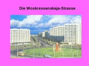 Die Woskressenskaja-Strasse