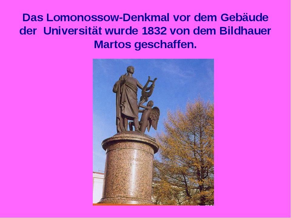 Das Lomonossow-Denkmal vor dem Gebäude der Universität wurde 1832 von dem Bil...