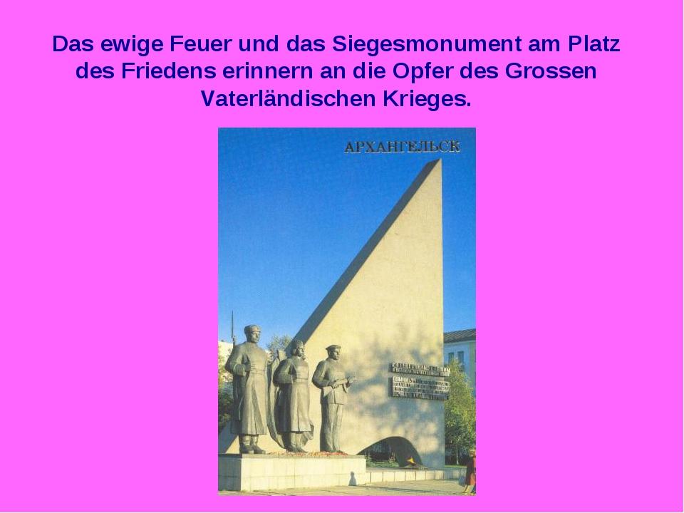 Das ewige Feuer und das Siegesmonument am Platz des Friedens erinnern an die...