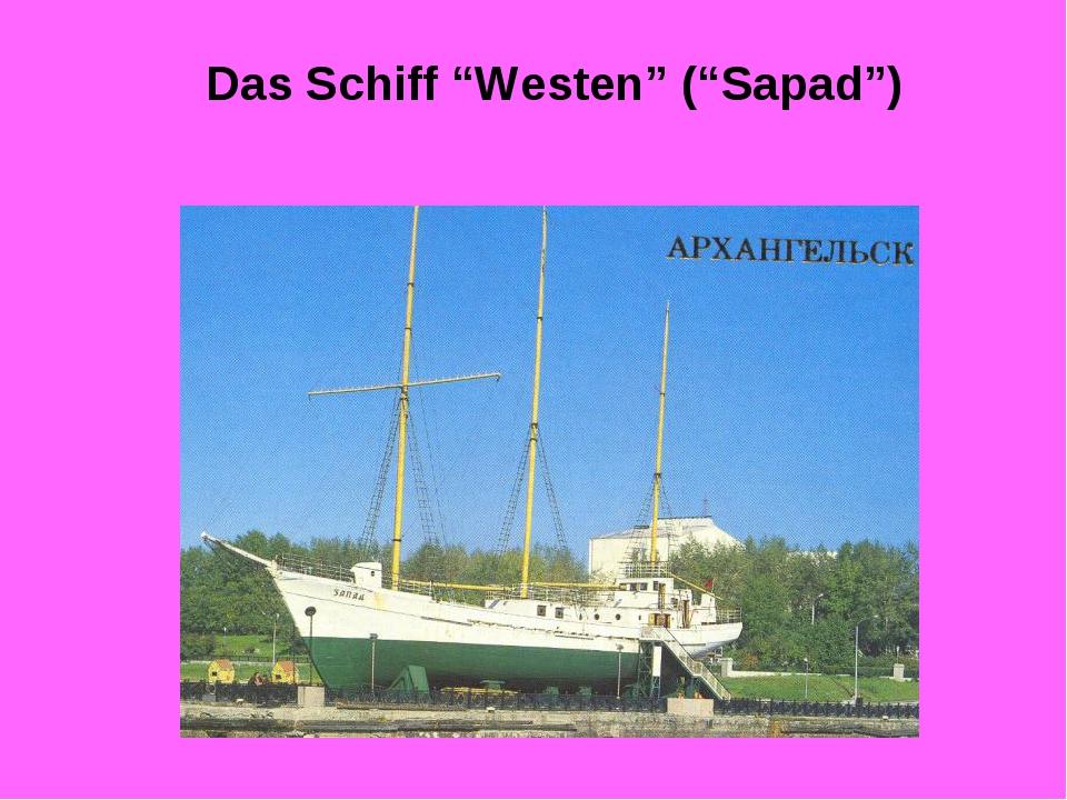 """Das Schiff """"Westen"""" (""""Sapad"""")"""